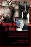 Nowhere to Hide : Defeat of the Sovereign Immunity Defense for Crimes of Genocide and the Trials of Slobodan Milosevic and Saddam Hussein, Kelly, Michael J., 0820478350