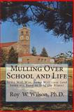 Mulling over School and Life, Roy Wilson, 148262835X
