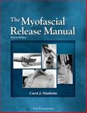 The Myofascial Release Manual, Manheim, Carol, 1556428359