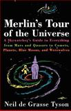 Merlin's Tour of the Universe, Neil deGrasse Tyson, 0385488351