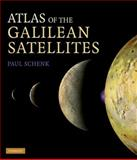 Atlas of the Galilean Satellites, Schenk, Paul, 0521868351