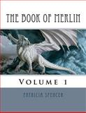The Book of Merlin, Patricia Spencer, 1480258350