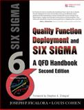 Quality Function Deployment and Six Sigma : A QFD Handbook, Cohen, Louis and Ficalora, Joseph P., 0135138353
