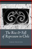 The Rise and Fall of Repression in Chile, Policzer, Pablo, 026803835X