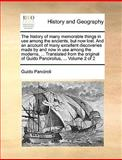 The History of Many Memorable Things in Use among the Ancients, but Now Lost and an Account of Many Excellent Discoveries Made by and Now in Use Amon, Guido Panciroli, 1140988352