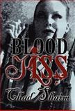 Blood Kiss, Chad Shaim, 1462668356