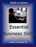 Essential Business Skills, Luther Maddy, 1463588356