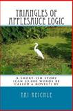 Triangles of Applesauce Logic, Tai Reichle, 1481168355