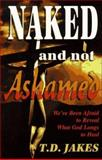 Naked and Not Ashamed, Jakes, T. D., 1560438355