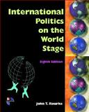 International Politics on the World Stage, Rourke, John T., 0072428368