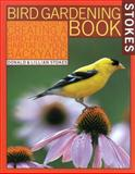 Bird Gardening Book, Donald Stokes and Lillian Stokes, 0316818364