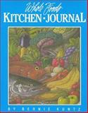 Whole Foods Kitchen Journal, Bernie R. Kuntz, 0944958362