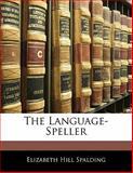 The Language-Speller, Elizabeth Hill Spalding, 1141628368