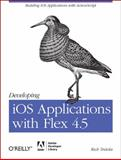Developing iOS Applications with Flex 4.5, Tretola, Rich, 1449308368
