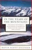 In the Years of the Mountains, David Scott Gilligan, 1560258365