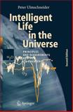 Intelligent Life in the Universe : Principles and Requirements Behind Its Emergence, Ulmschneider, Peter, 354032836X