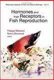 Hormones and Their Receptors in Fish Reproduction, Melamed, Philippa and Sherwood, Nancy, 9812388362