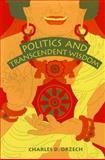 Politics and Transcendent Wisdom : The Scripture for Humane Kings in the Creation of Chinese Buddhism, Orzech, Charles D., 027102836X