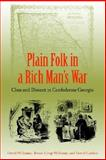 Plain Folk in a Rich Man's War : Class and Dissent in Confederate Georgia, Williams, David and Williams, Teresa Crisp, 0813028361