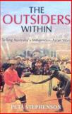 The Outsiders Within : Telling Australia's Indigenous-Asian Story, Stephenson, Peta, 0868408360