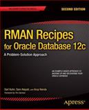 RMAN Recipes for Oracle Database 12c, Kuhn, Darl and Alapati, Sam, 143024836X