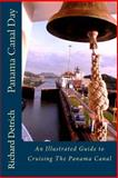 Panama Canal Day: an Illustrated Guide to Cruising the Panama Canal, Richard Detrich, 1495388360