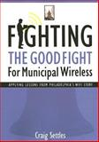 Fighting the Good Fight for Municipal Wireless, Craig Settles, 1587768364