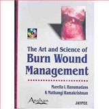 Art and Science of Burn Wound Management, Hanumadass, Marella L and Ramakrihnan, K. Mathangi, 1904798365