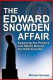 The Edward Snowden Affair, Michael Gurnow, 1935628364