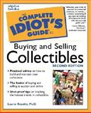 Complete Idiot's Guide to Buying and Selling Collectibles, Laurie E. Rozakis, 0028638360