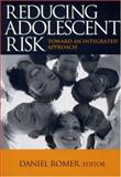 Reducing Adolescent Risk : Toward an Integrated Approach, , 0761928367