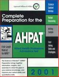 Complete Preparation for the AHPAT, 2001 : Allied Health Professions Admission Test, Lippincott Williams & Wilkins Staff, 0781728363