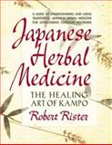 Japanese Herbal Medicine, Robert Rister, 0895298368