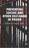 Preventing Suicide and Other Self-Harm in Prison, , 1403988366