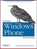 Learning Windows Phone Programming, Kiriaty, Yochay and Rodriguez, Jaime, 1449388361