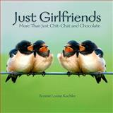 Just Girlfriends, Kuchler, Bonnie, 159543836X