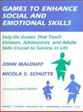 Games to Enhance Social and Emotional Skills : Games That Teach Children, Adolescents, and Adults Skills Critical to Success in Life, Malouff, John and Schutte, Nicola S., 0398068364