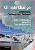 Climate Change : Global Risks, Challenges and Decisions, Richardson, Katherine and Steffen, Will, 0521198364
