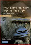 Evolutionary Psychology : An Introduction, Workman, Lance and Reader, Will, 0521888360