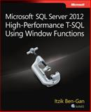 Microsoft® SQL Server® 2012 High-Performance T-SQL Using Window Functions, Ben-Gan, Itzik, 0735658366