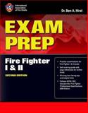 Exam Prep : Fire Fighter I and II, International Association of Fire Chiefs and Hirst, Ben, 0763758361