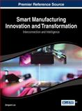 Smart Manufacturing Innovation and Transformation : Interconnection and Intelligence, Zongwei Luo, 1466658363