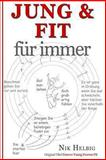 Jung and Fit, Nik Helbig, 1483938360