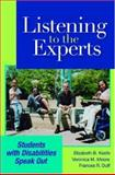 Listening to the Experts : Students with Disabilities Speak Out, Keefe, Elizabeth B. and Moore, Veronica M., 1557668361