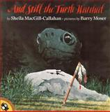 And Still the Turtle Watched, Sheila MacGill-Callahan, 0140558365
