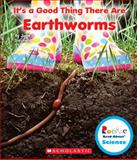It's a Good Thing There Are Earthworms, Jodie Shepherd, 0531228363