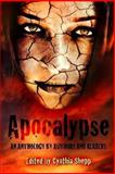 Apocalypse: an Anthology by Authors and Readers, Jase Brantson and Jocelyn Sanchez, 1481018361