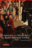 Language and Statecraft in Early Modern Venice, Horodowich, Elizabeth, 0521178363