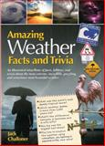 Amazing Weather Facts and Trivia, Quarto Publishing Staff and Jack Challoner, 0785828362