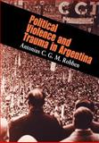 Political Violence and Trauma in Argentina, Robben, Antonius C. G. M., 0812238362